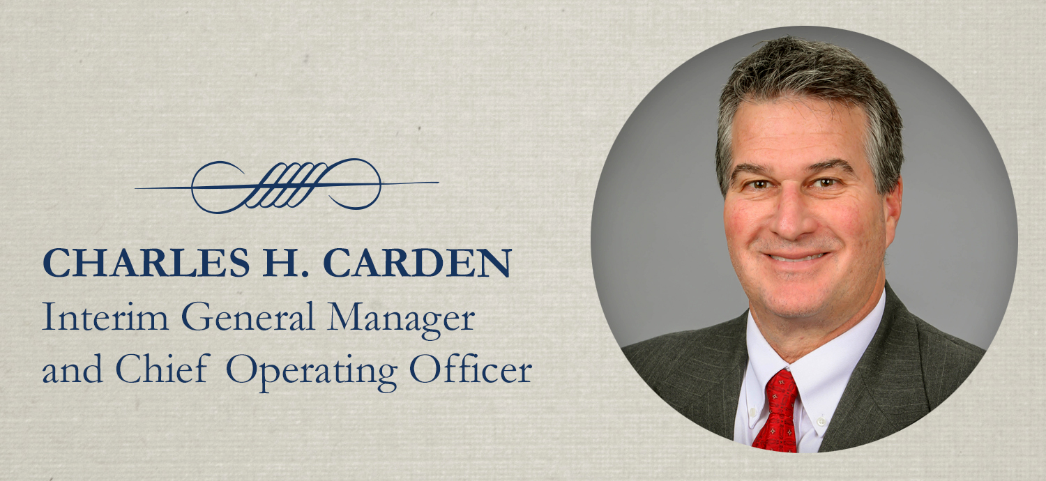 Charles H Carden Interim General Manager and Chief Operating Officer
