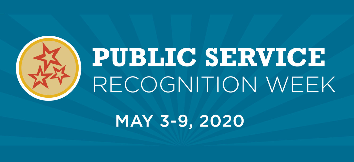 Public Service Recognition Week May 3-9, 2020