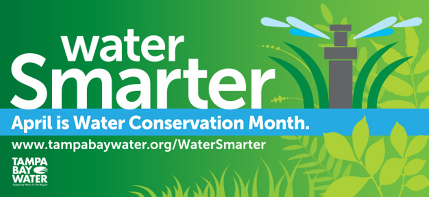 Water Smarter: April is Water Conservation Month.